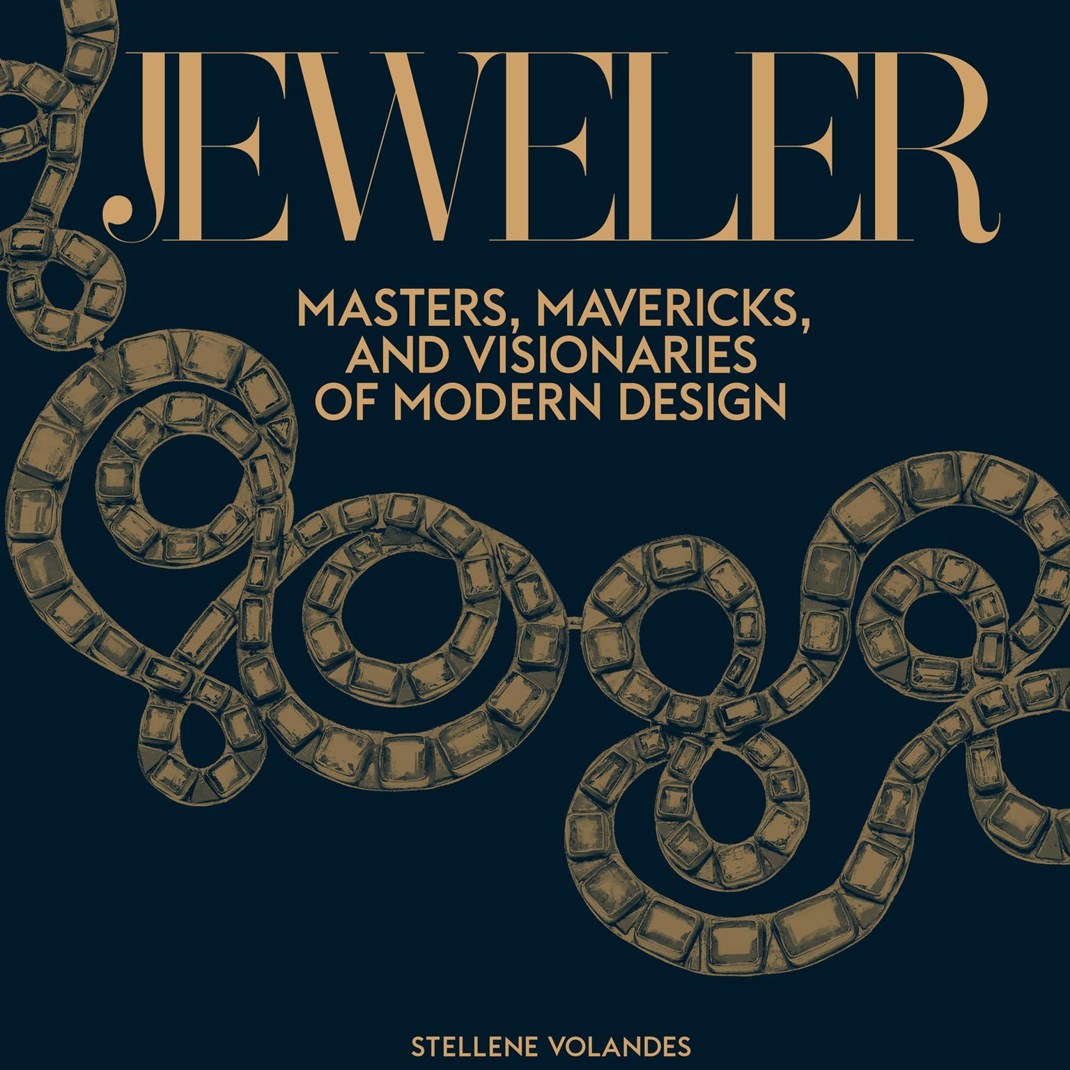 Jeweler - Masters, mavericks and visionaries of modern design
