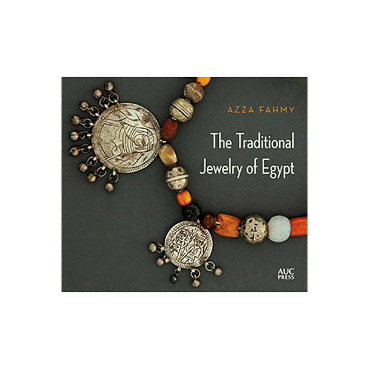 The Traditional Jewelry of Egypt, Azza Fahmy