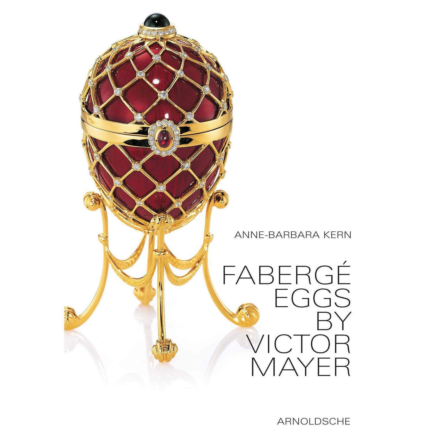 Fabergé Eggs by Victor Mayer, Anne-Barbara Kern