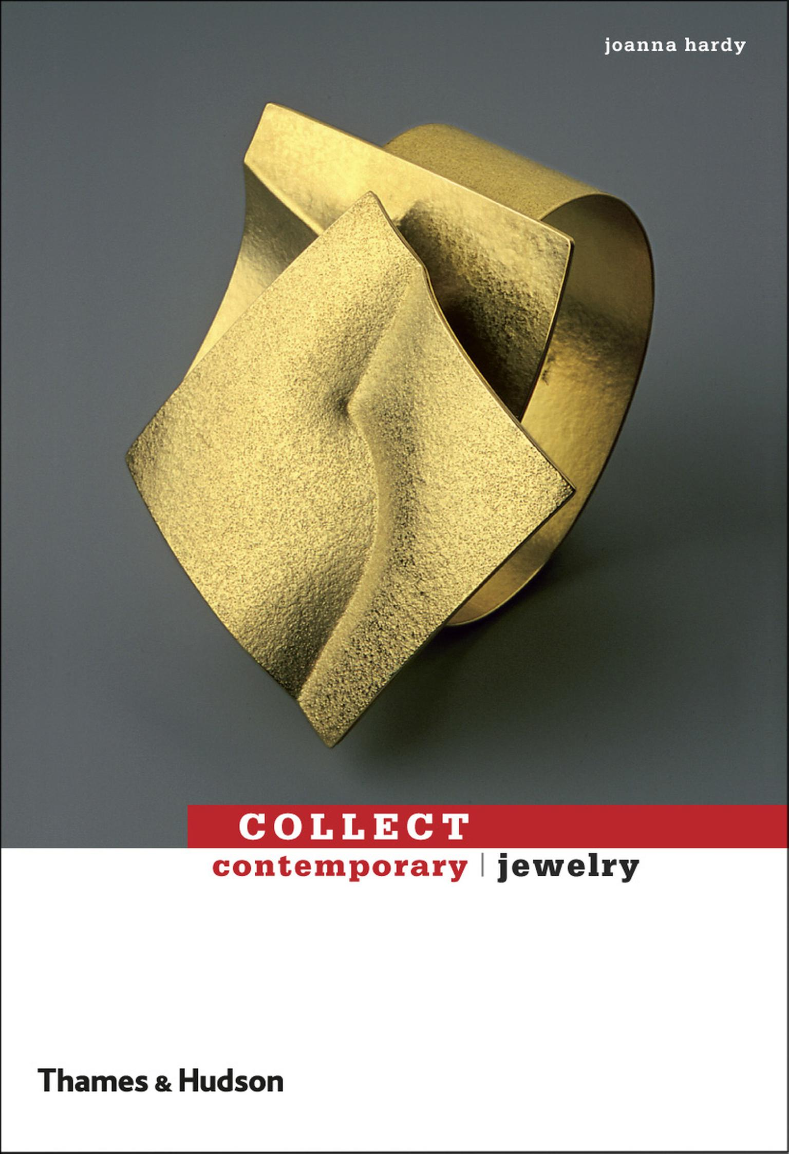 Collecting Contemporary Jewellery by Joanna Hardy